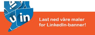 Last ned våre maler for LinkedIn-banner her!